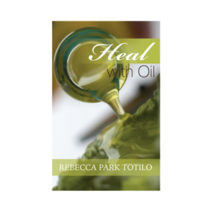Heal With Oil - By Certified Aromatherapist Rebecca Park Totilo