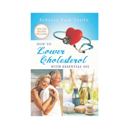 How To Lower Cholesterol With Essential Oil by Certified Aromatherapist Rebecca Park Totilo