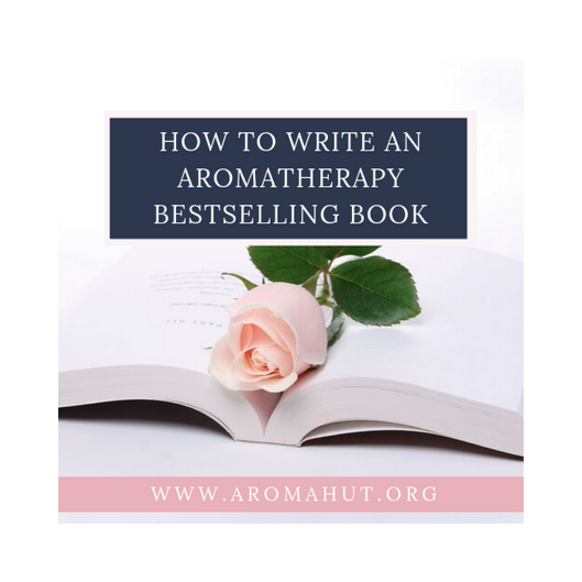 How to Write an Aromatherapy Bestselling Book | Rebecca Park Totilo