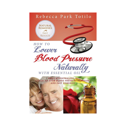 How To Lower Blood Pressure Naturally With Essential Oil by Certified Aromatherapist Rebecca Park Totilo