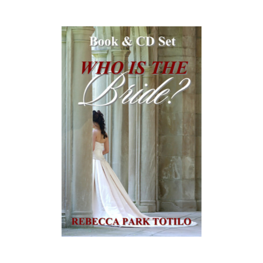 Who is the Bride of Christ | Rebecca Park Totilo
